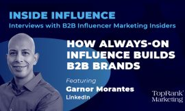 Inside Influence: Garnor Morantes from LinkedIn on the Power of Always-On Influence
