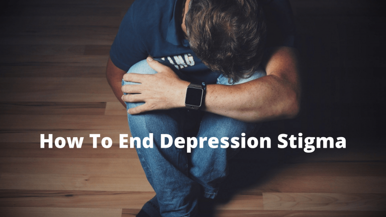 How To End Depression Stigma