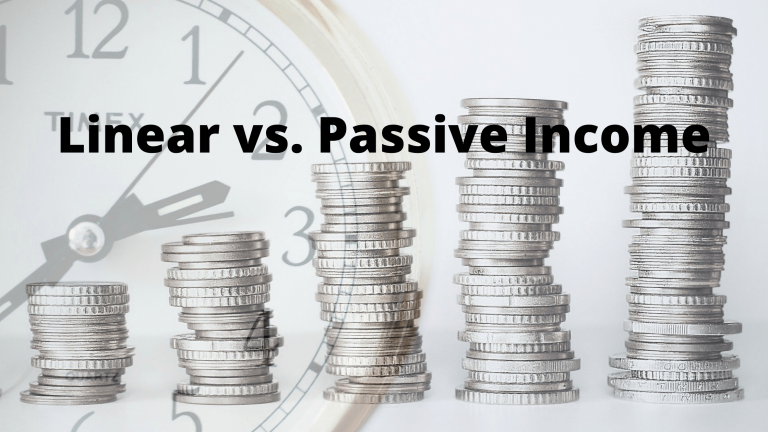 Linear vs. Passive Income: Why You'll Never Get Rich Unless You Do This to Make Money Online