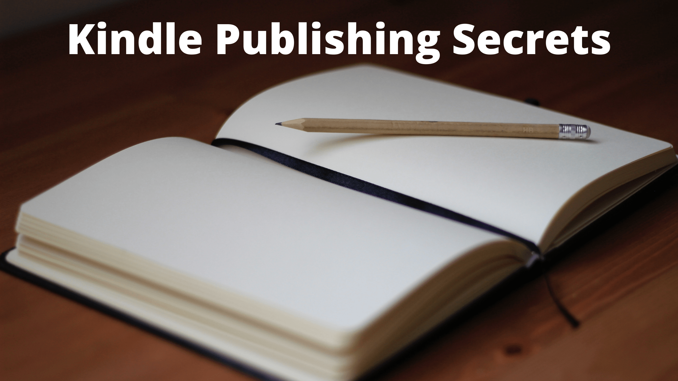 Kindle Publishing Secrets: It's Not as Difficult as You Think to Publish on Amazon's Kindle Store
