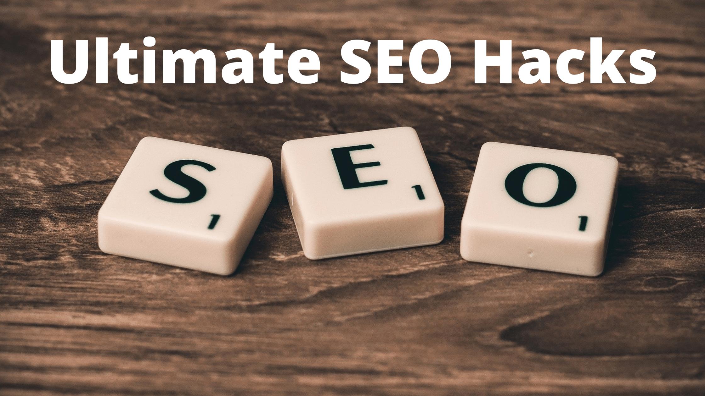 17 Ultimate SEO Hacks to Increase Website Traffic