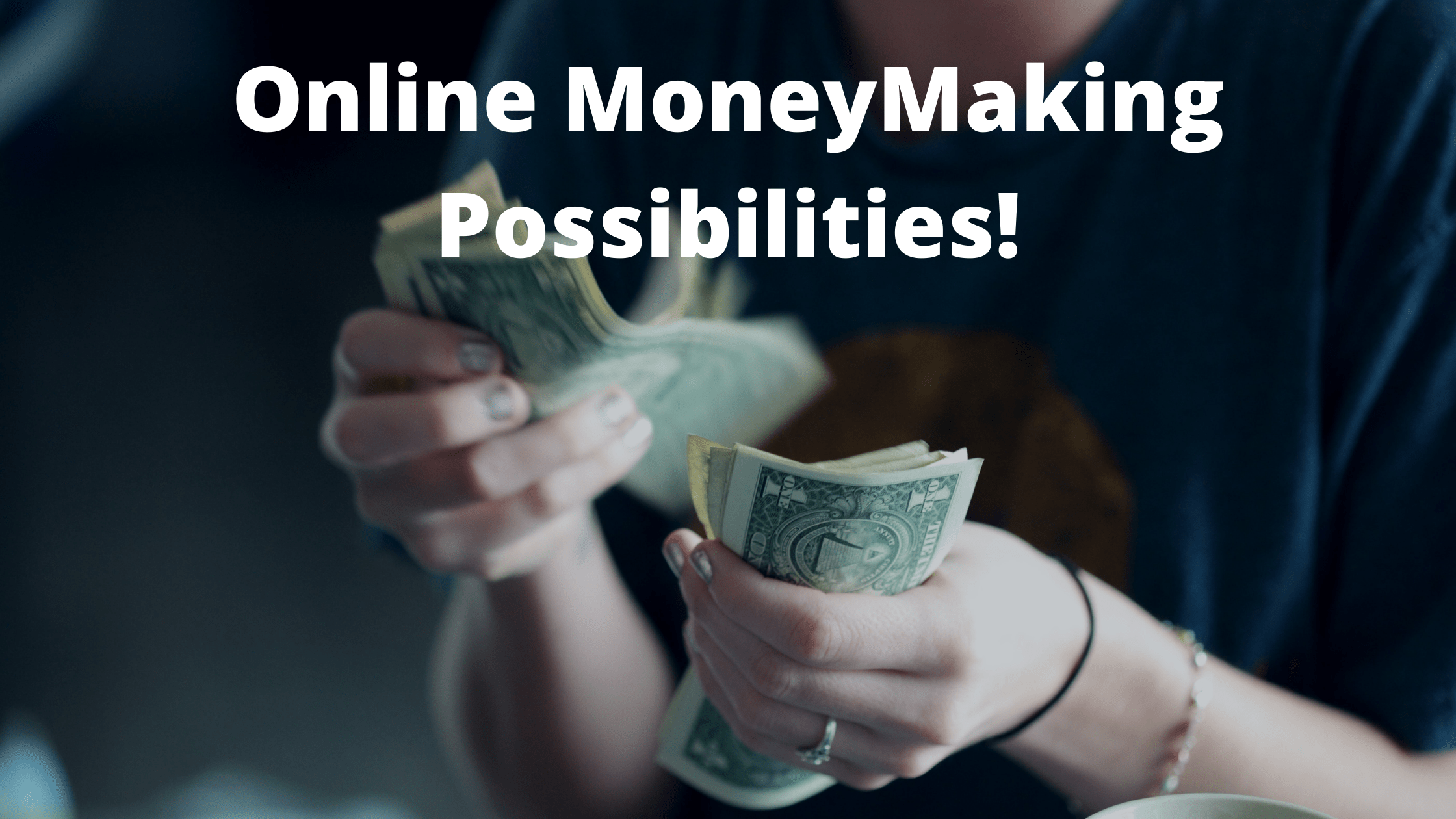 There Are Countless Online Money-Making Possibilities!