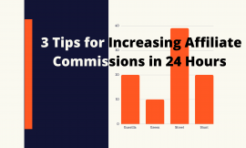 3 Tips for Increasing Affiliate Commissions in 24 Hours